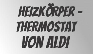 ALDI Heizkoerperthermostat