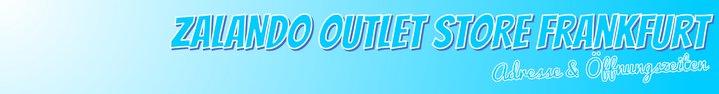 Zalando Outlet Frankfurt: Öffnungszeiten & Adresse