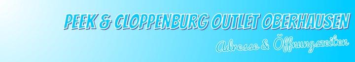 Peek & Cloppenburg Outlet Oberhausen - Adresse & Öffnungszeiten