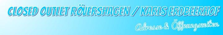Closed Outlet & Lagerverkauf Rövershagen (Karls Erdbeerhof) - Öffnungszeiten & Adresse