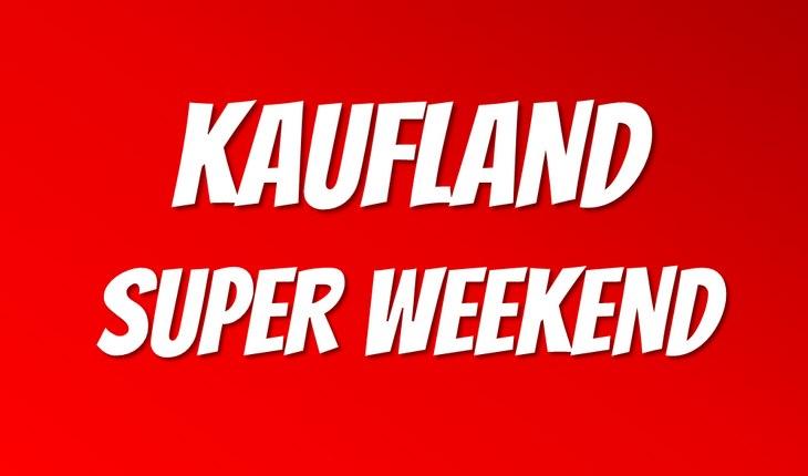 Kaufland Super Weekend