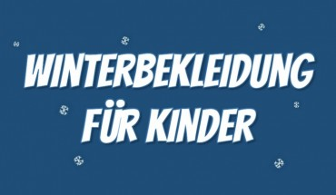 Kinder Winterbekleidung