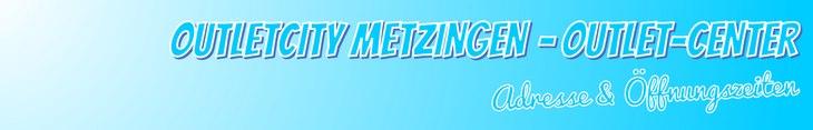 Outletcity-Metzingen: Adresse & Öffnungszeiten