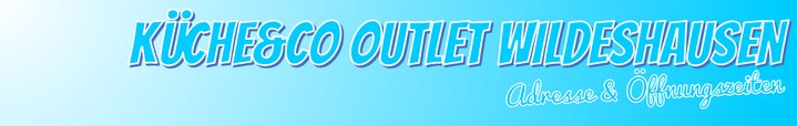 Küche & Co Outlet Wildeshausen: Öffnungszeiten & Adresse