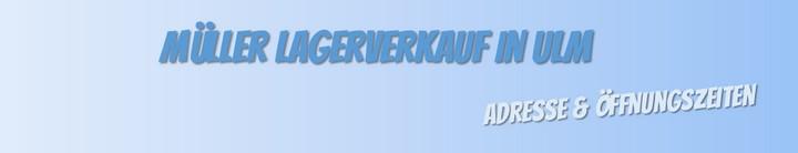 Müller Lagerverkauf Ulm