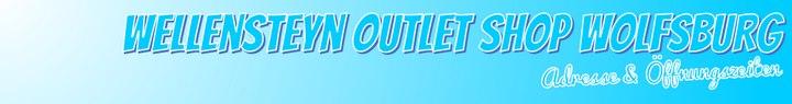 Wie sind die Wellensteyn Outlet Shop Wolfsburg Öffnungszeiten, wie lautet die Adresse?