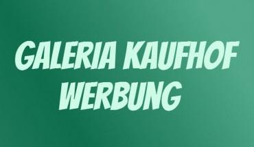 Galeria Kaufhof Werbung