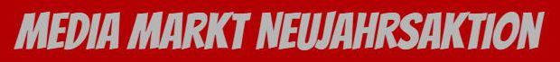 Media Markt Neujahrsaktion