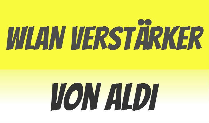 ALDI WLAN-Verstärker