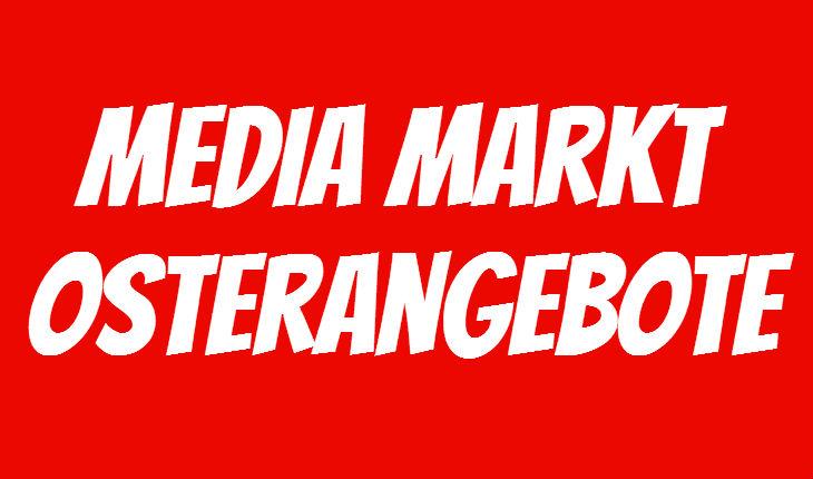 Media Markt Osterangebote