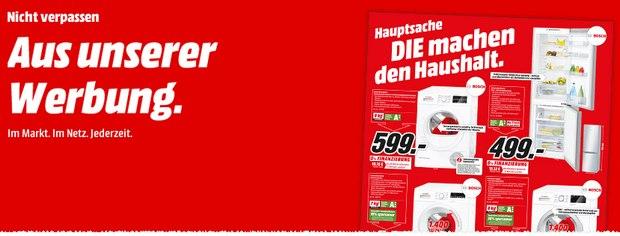 Media-Markt-Werbung Hauptsache, die machen den Haushalt: Bosch Haushaltsgeräte im Angebot