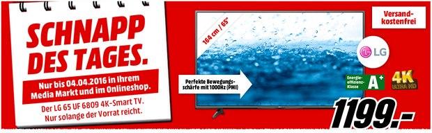LG Fernseher LG 65UF6809 aus der Media Markt Schnapp des Tages Werbung am 4.4.2016: 65 Zoll UHD-Smart-TV für 1199 Euro