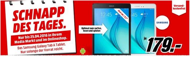 Media Markt Werbung am 25.4.2016 mit Schnapp des Tages Samsung Galaxy Tab A für 179 €