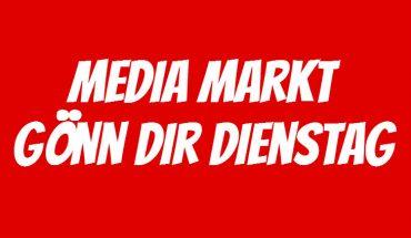 Media Markt Gönn dir Dienstag
