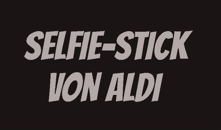 ALDI Selfie Stick