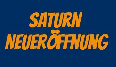 Saturn Neueröffnung