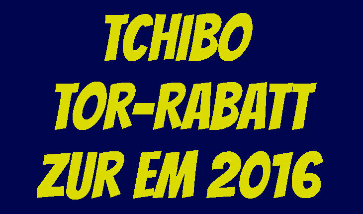 Tchibo Tor Rabatt