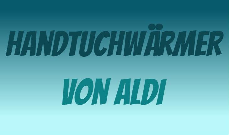 ALDI Handtuchwärmer