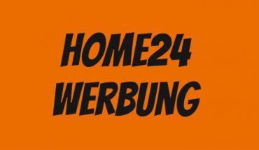 Home24 Werbung