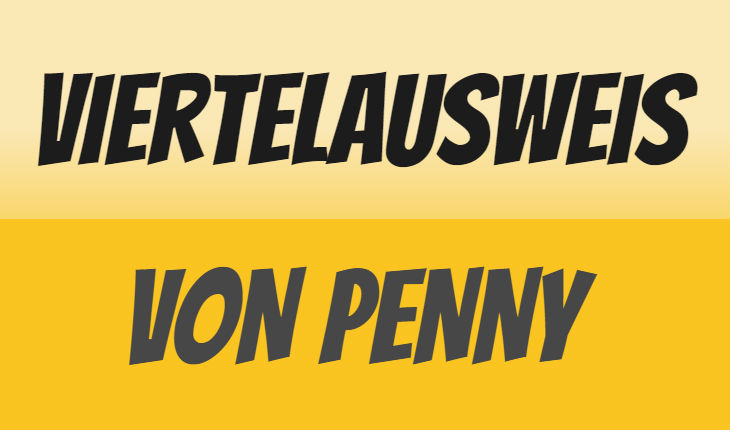 Penny Viertelausweis