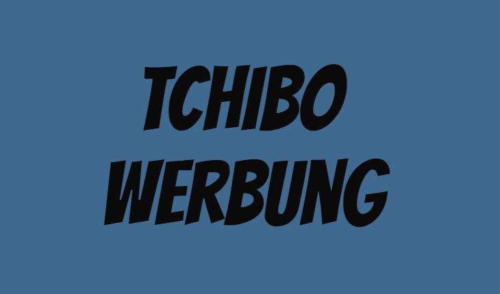 Tchibo Werbung