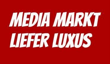Media Markt Liefer Luxus