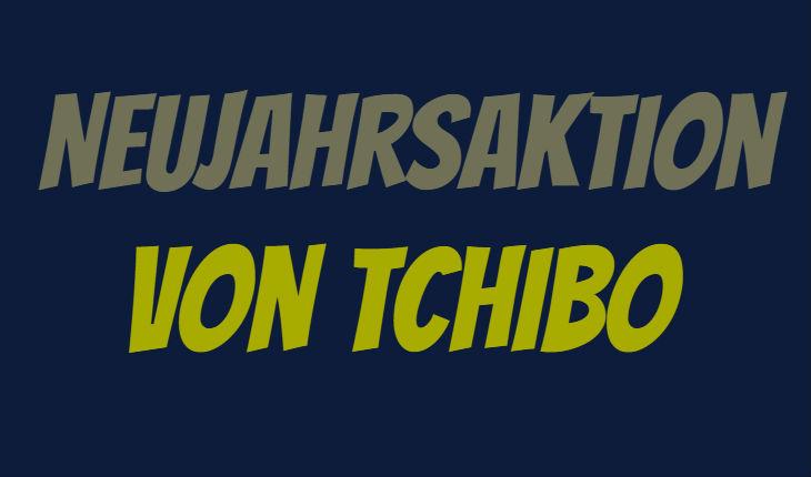 Tchibo Neujahrsaktion