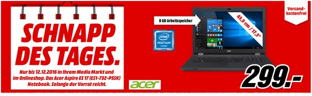 Media Markt Schnapp des Tages am 12.12.2016: Acer ES17 für 299 € Notebook