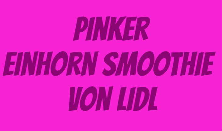 LIDL Einhorn Smoothie