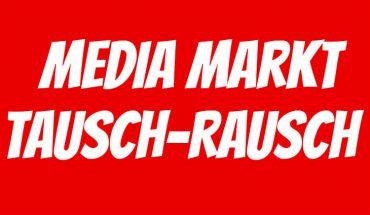 Media Markt Tausch-Rausch