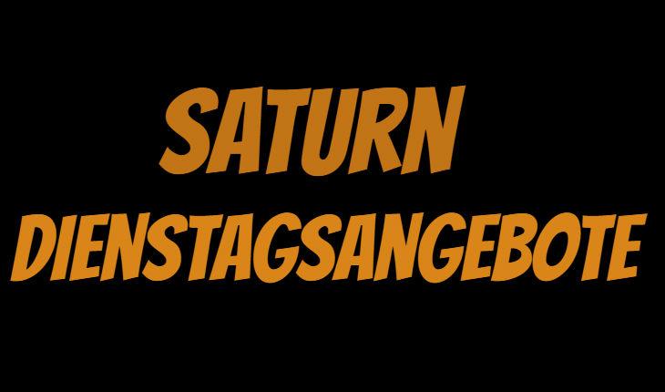 Saturn Dienstagsangebote